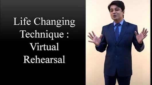 Life Changing Technique Virtual Rehearsal-Nilesh Mataria
